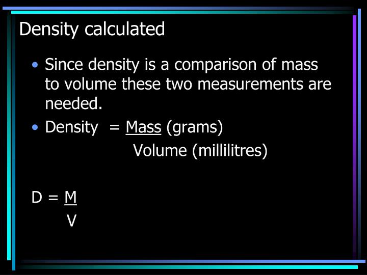 Density calculated