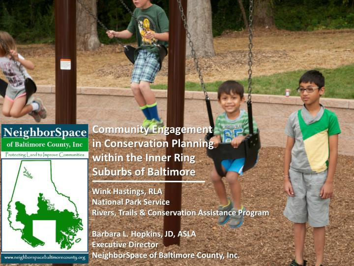 Community Engagement in Conservation Planning within the Inner Ring Suburbs of Baltimore