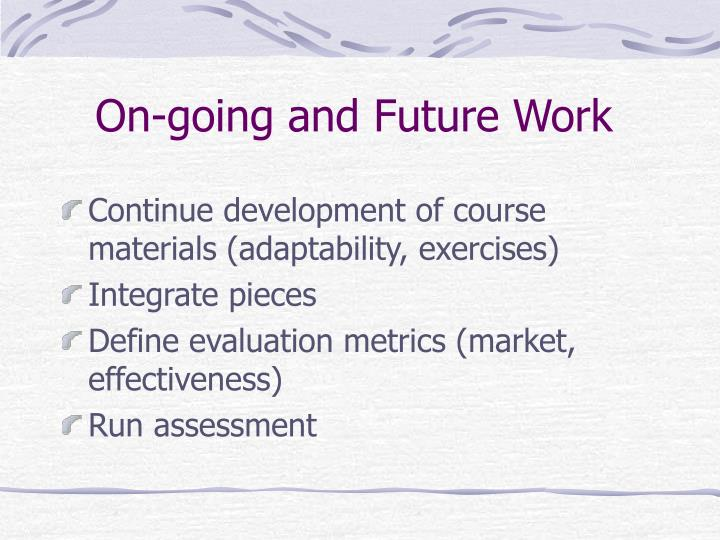 On-going and Future Work