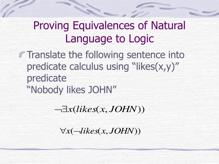 Proving Equivalences of Natural Language to Logic