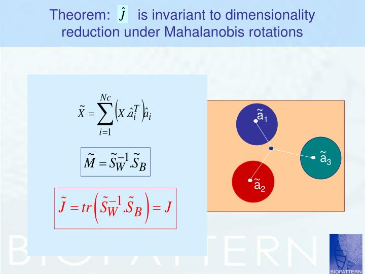 Theorem:       is invariant to dimensionality reduction under Mahalanobis rotations