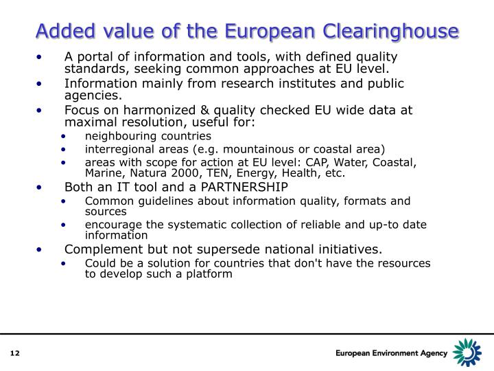 Added value of the European Clearinghouse