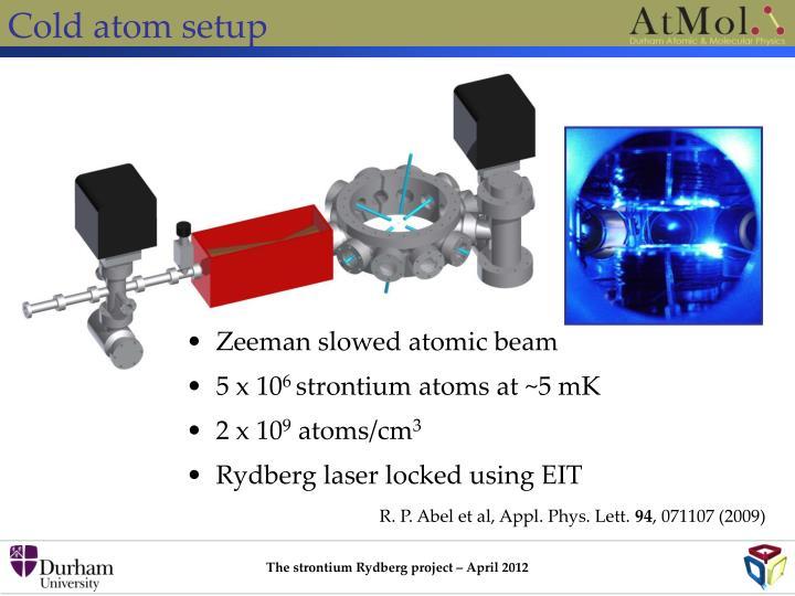 Cold atom setup