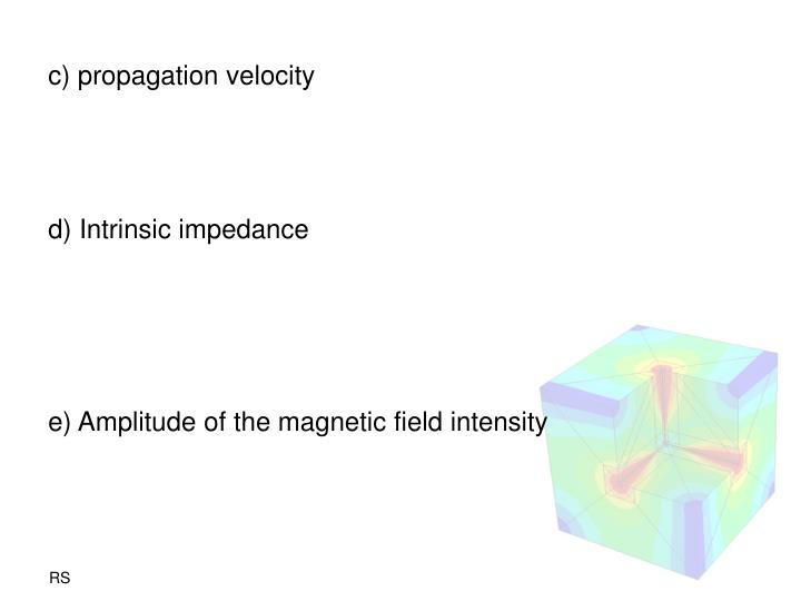 c) propagation velocity