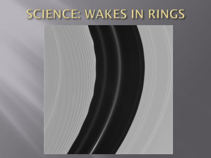 SCIENCE: WAKES IN RINGS