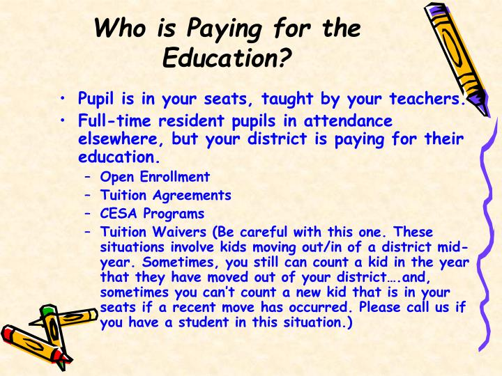 Who is Paying for the Education?