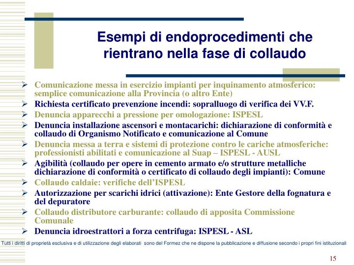 Esempi di endoprocedimenti che rientrano nella fase di collaudo