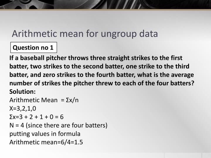 Arithmetic mean for ungroup data