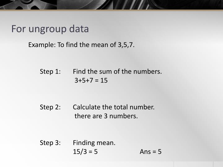 For ungroup data