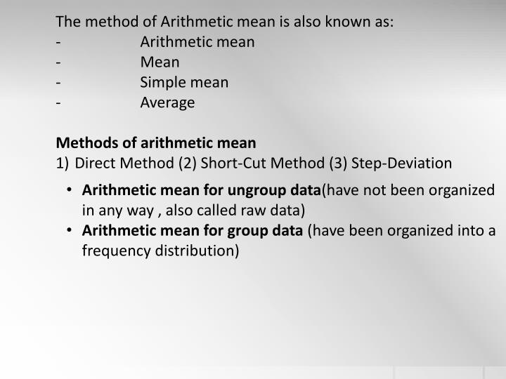 The method of Arithmetic mean is also known as: