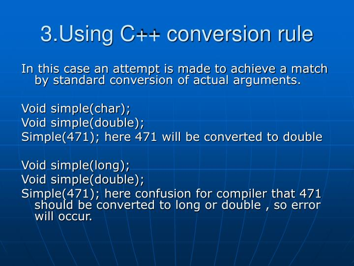 3.Using C++ conversion rule