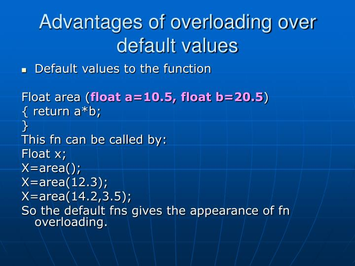 Advantages of overloading over default values