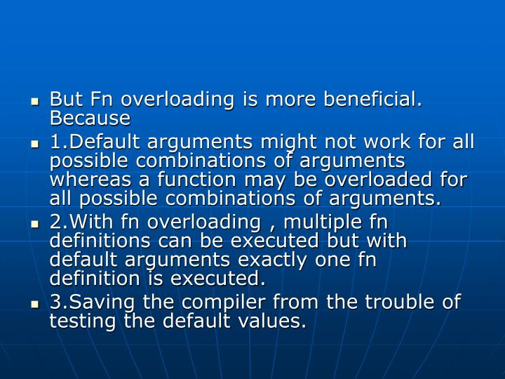 But Fn overloading is more beneficial. Because