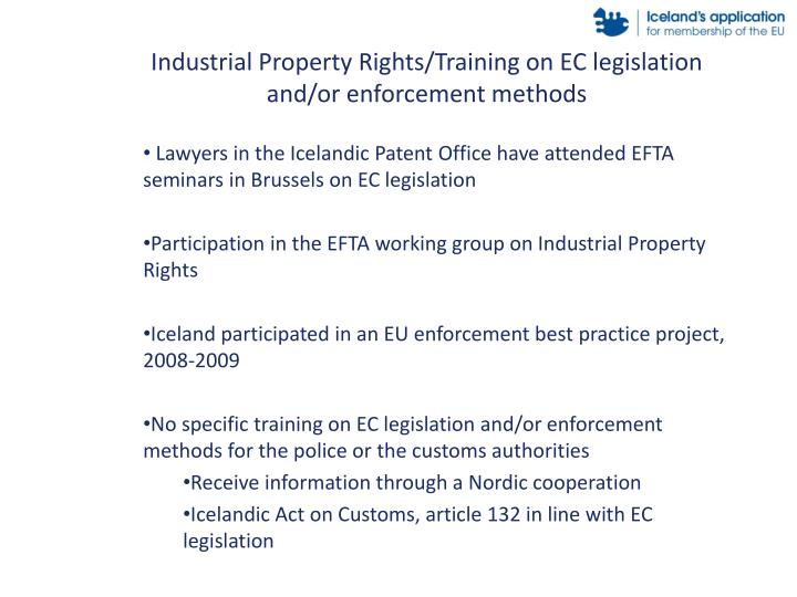 Industrial Property Rights/Training on EC legislation and/or enforcement methods