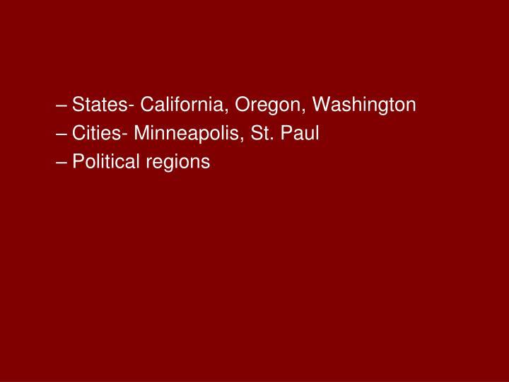 States- California, Oregon, Washington