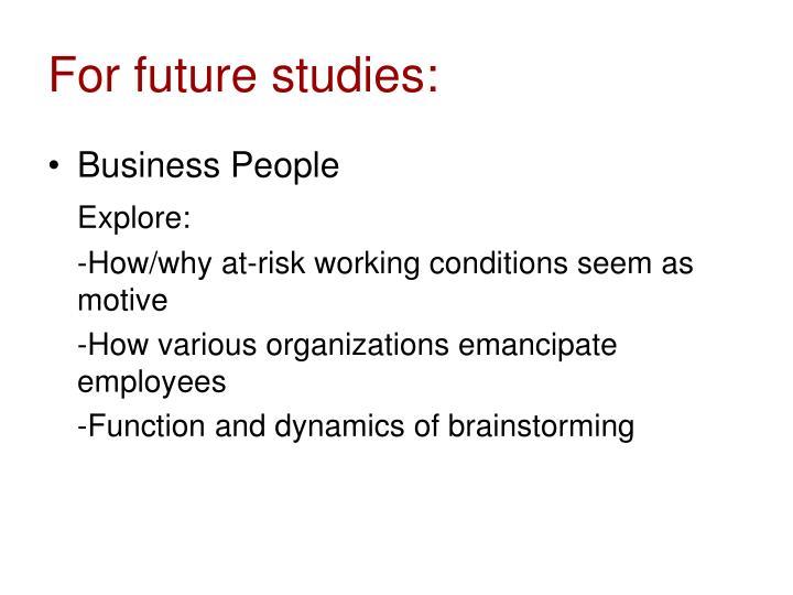 For future studies: