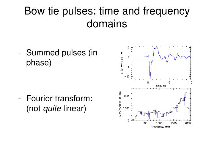 Bow tie pulses: time and frequency domains
