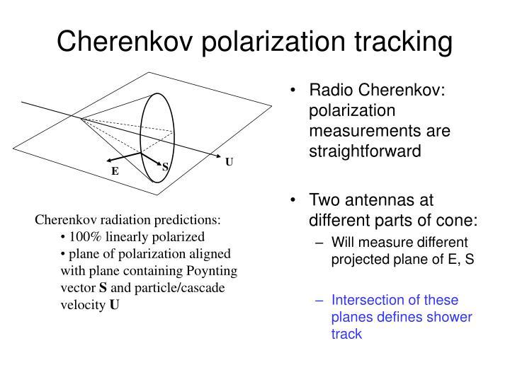 Cherenkov polarization tracking