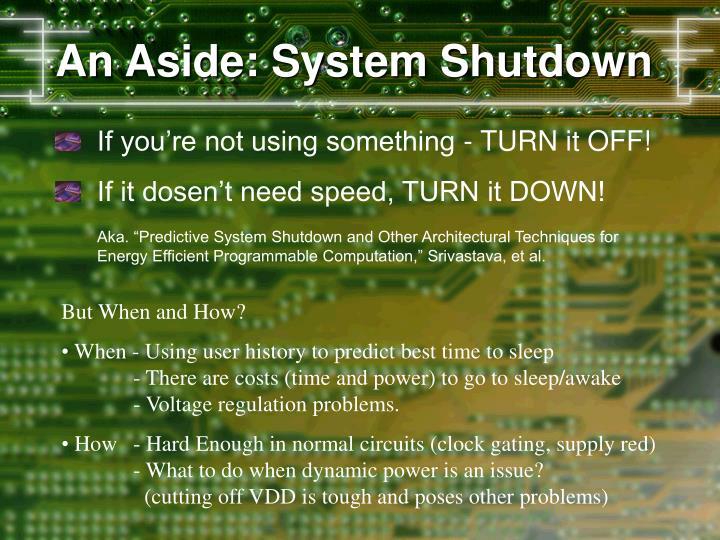 An Aside: System Shutdown