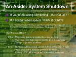 an aside system shutdown