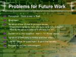 problems for future work