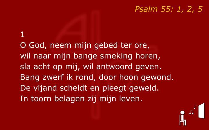 Psalm 55: 1, 2, 5