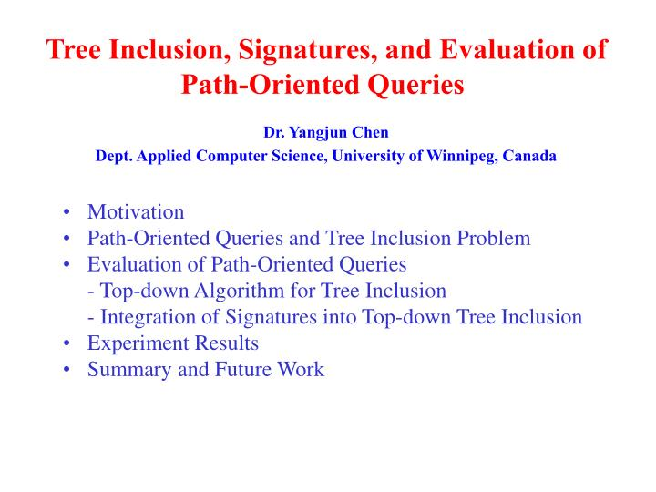Tree Inclusion, Signatures, and Evaluation of