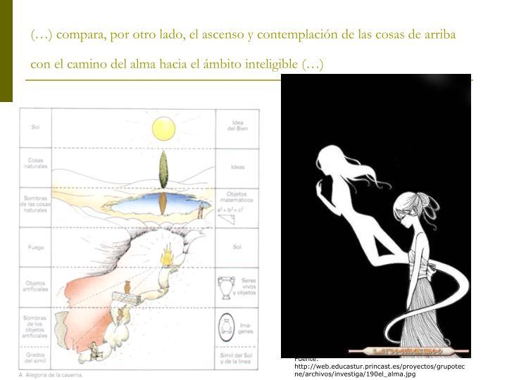(…) compara, por otro lado, el ascenso y contemplación de las cosas de arriba con el camino del alma hacia el ámbito inteligible (…)