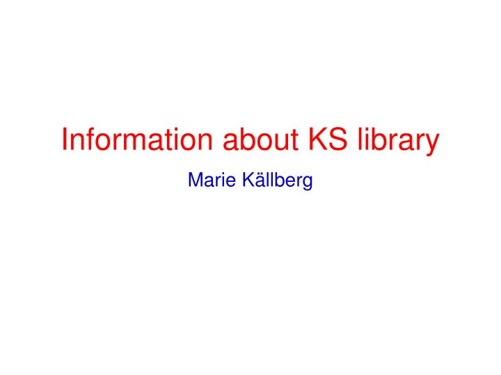 Information about KS library