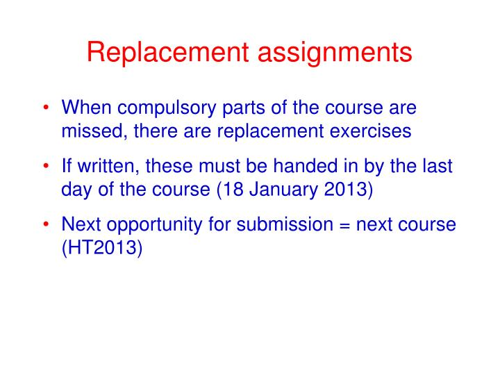 Replacement assignments