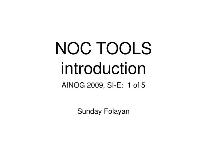 Noc tools introduction