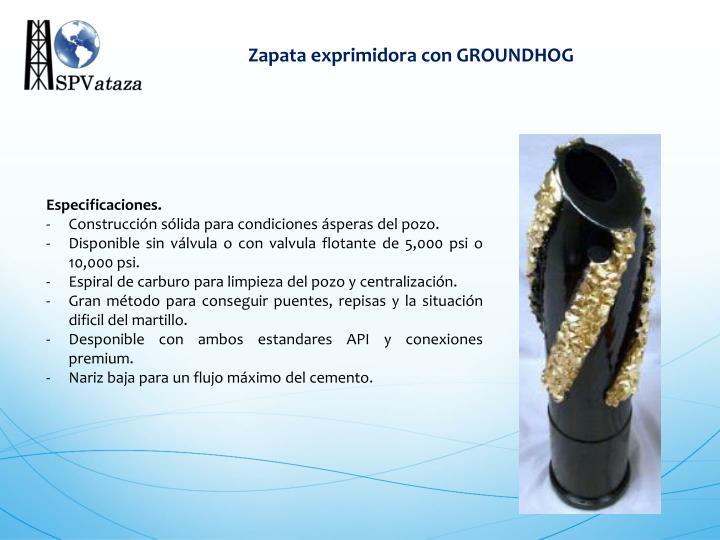 Zapata exprimidora con GROUNDHOG