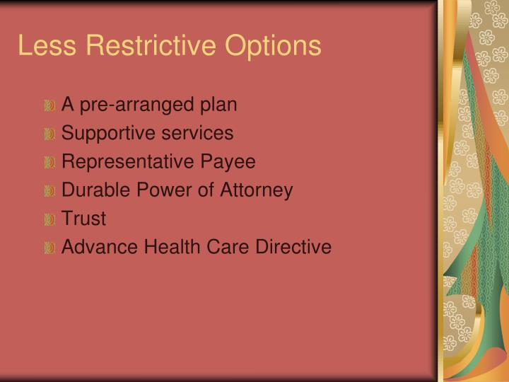 Less Restrictive Options