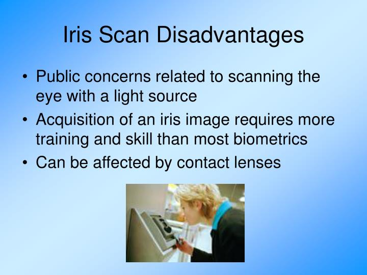 Iris Scan Disadvantages