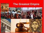 the greatest empire