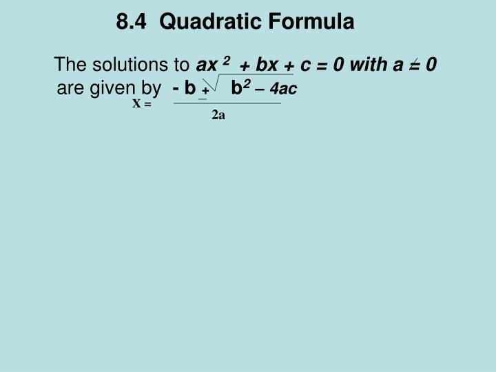 8.4  Quadratic Formula