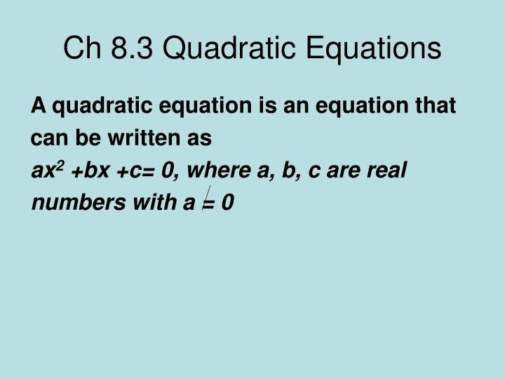 Ch 8.3 Quadratic Equations