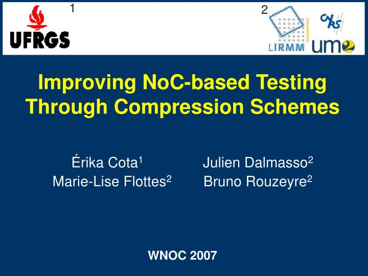 Improving noc based testing through compression schemes