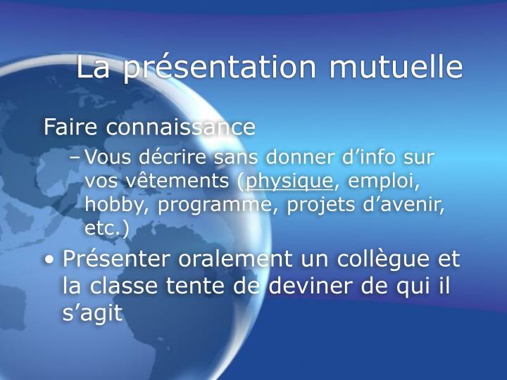 La présentation mutuelle