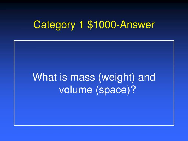 Category 1 $1000-Answer