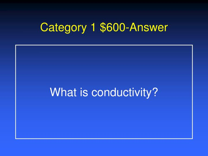 Category 1 $600-Answer