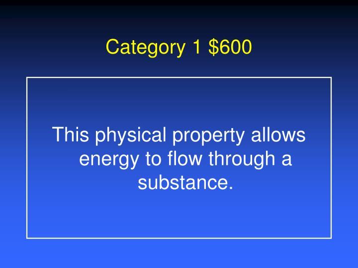 Category 1 $600