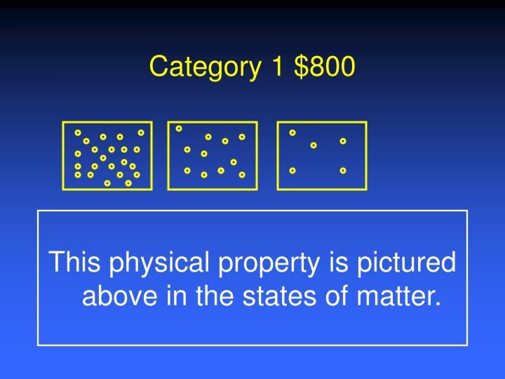 Category 1 $800