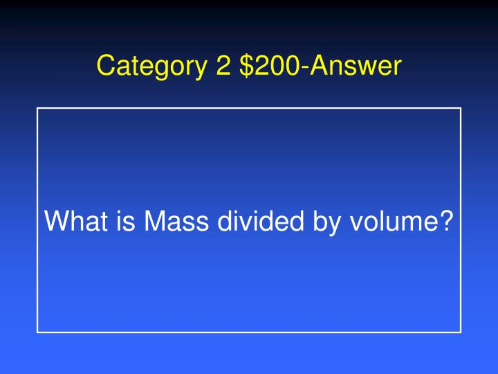 Category 2 $200-Answer