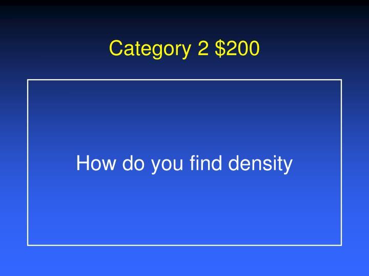 Category 2 $200