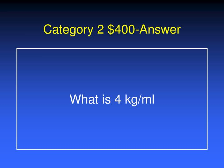 Category 2 $400-Answer