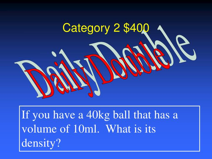 Category 2 $400
