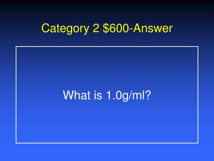 Category 2 $600-Answer