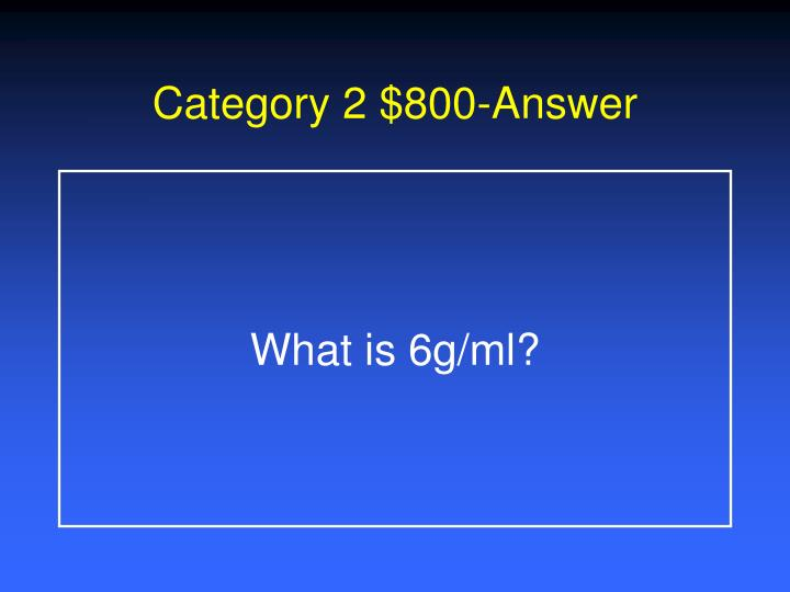 Category 2 $800-Answer