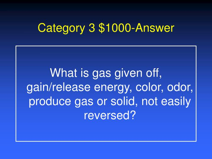 Category 3 $1000-Answer